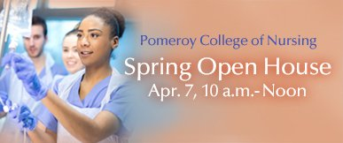 Pomeroy College of Nursing Spring 2018 Open House